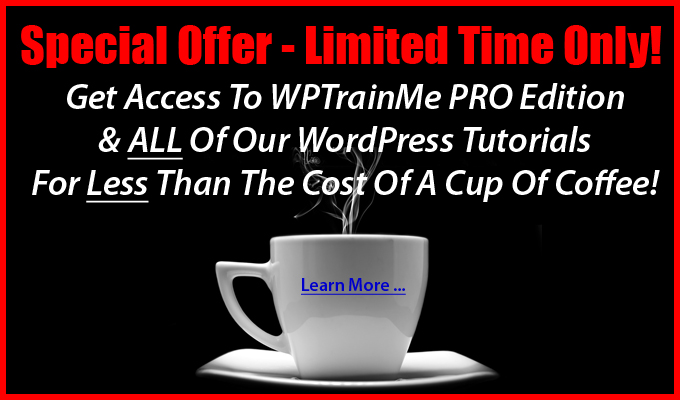Get WPTrainMe PRO For Less Than The Cost Of A Cup Of Coffee!