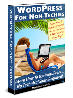 WordPress For Beginners: The Ultimate WordPress Guide For Non-Techies!